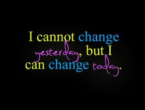 I can change today, stay motivated